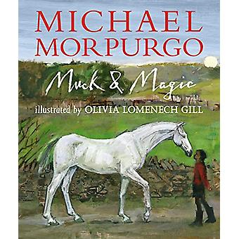 Muck and Magic by Sir Michael Morpurgo - 9781406364583 Book