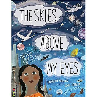 The Skies Above My Eyes by Charlotte Guillain - 9781910277690 Book