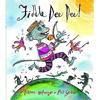 Fiddle Dee Dee! by Dianne Hofmeyr - 9781910959756 Book