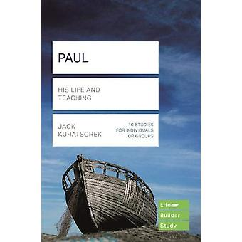 Paul (Lifebuilder Study Guides) - His Life and Teaching by Jack Kuhats