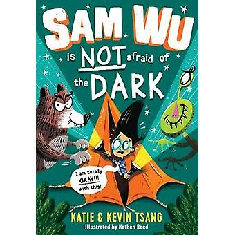 Sam Wu is NOT Afraid of the Dark! by Katie Tsang - 9781405287531 Book