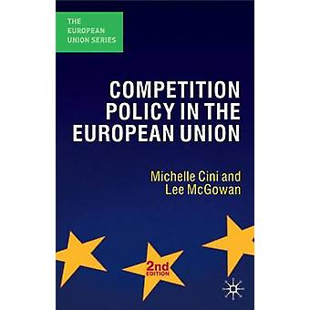 Competition Policy in the European Union by Cini & MichelleMcGowan & Lee