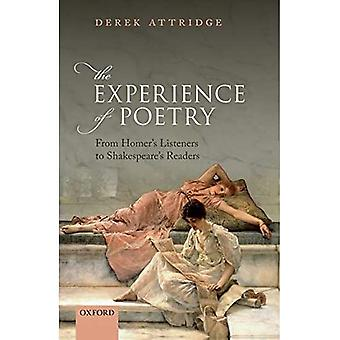 Experience of Poetry: From Homer's Listeners to Shakespeare's Readers