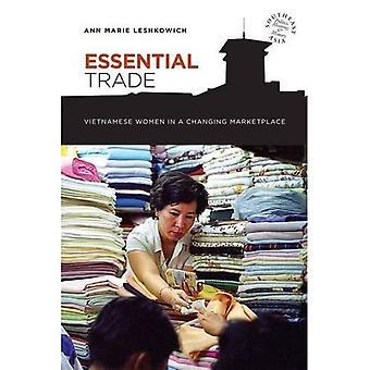 Essentiële Trade: Vietnamese vrouwen in een veranderende markt (Zuidoost-Azië: politiek, betekenis en geheugen)