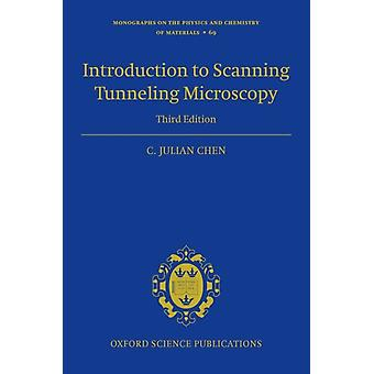 Introduction to Scanning Tunneling Microscopy Third Edition by Chen & C. Julian Adjunct Senior Research Scientist and Adjunct Professor & Adjunct Senior Research Scientist and Adjunct Professor & Department of Applied Physics and Applied Mathematics & Columbia Unive