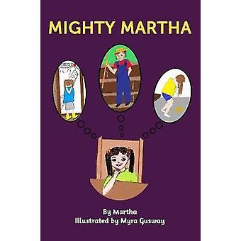 Mighty Martha by Martha - 9780995814851 Book
