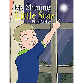 My Shining Little Star by Bhijal Parbhoo - 9781482876550 Book