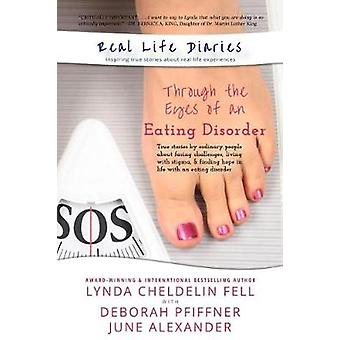Real Life Diaries - Through the Eyes of an Eating Disorder by Lynda Ch