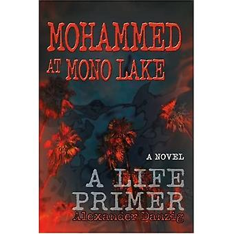 Mohammed ved Mono Lake: A Life Primer