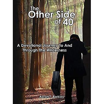 The Other Side Of 40: Een devotionele reis naar en door de wildernis