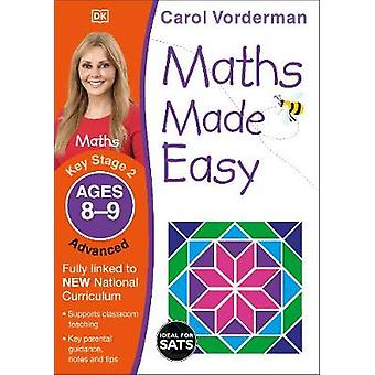 Maths Made Easy Advanced Ages 89 Key Stage 2 Supports the National Curriculum Maths Exercise Book Made Easy Workbooks