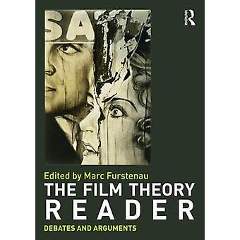 Film Theory Reader Debates amp Arguments by Edited by Marc Furstenau