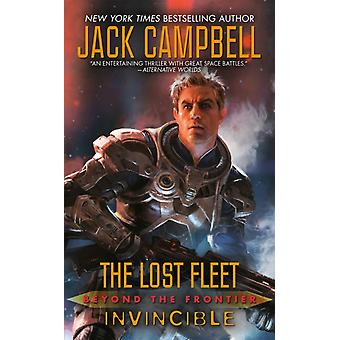 Lost Fleet Beyond the Frontier Invincible by Jack Campbell