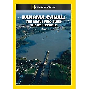Panama Canal: The Brave Who Built the Impossible [DVD] USA import