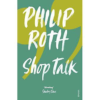 Shop Talk de Philip Roth