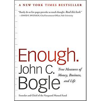 Enough - True Measures of Money - Business - and Life (Revised edition