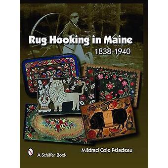 Rug Hooking en Maine - 1838-1940 par Mildred Cole Peladeau - 9780764328
