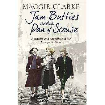Jam Butties and a Pan of Scouse by Maggie Clarke - Cathryn Kemp - 978