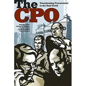 The CPO - Transforming Procurement in the Real World by Christian Schu