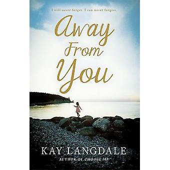 Bort från dig av Kay Langdale - 9781444784718 bok