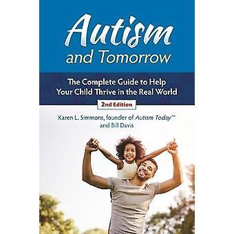 Autisme og i morgen - den komplette Guide til at hjælpe dit barn trives