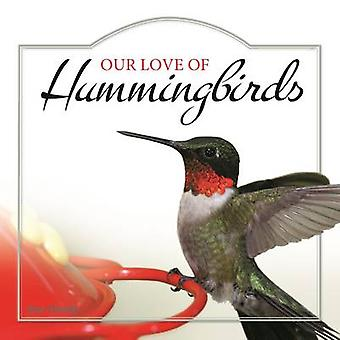 Our Love of Hummingbirds by Stan Tekiela - 9781591936886 Book