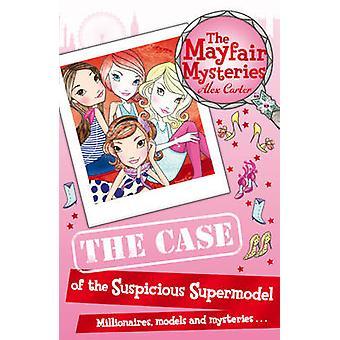 Mayfair mysterier - tilfellet med den mistenkelige supermodellen av Alex