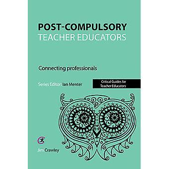 Post Compulsory Teacher Educators - Connecting Professionals by Jim Cr