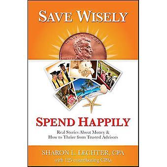 Sparen Sie mit Bedacht - glücklich - wahre Geschichten über Geld ausgeben und wie man Thri