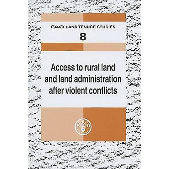 Access to Rural Land Administration After Violent Conflicts - FAO Land