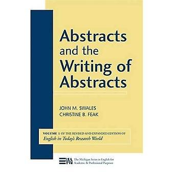 Abstracts en het schrijven van Abstracts: v. 1 (Michigan serie in het Engels voor academische & Professional doeleinden)