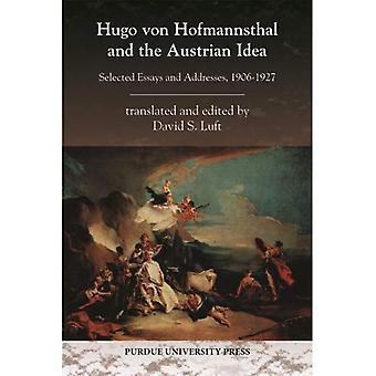 Hugo Von Hofmannsthal en het Oostenrijkse ideaal: geselecteerd Essays en adressen, 1906-1927