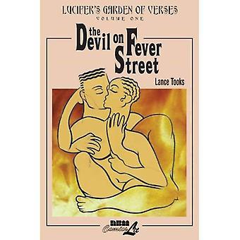 Lucifer's Garden of Verses: The Devil on Fever Street, Vol. 1