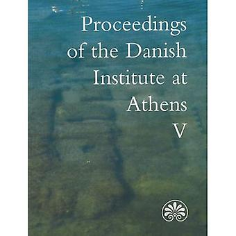 Proceedings of the Danish Institute at Athens: v. 5 (Proceedings of the Danish Institute at Athens)