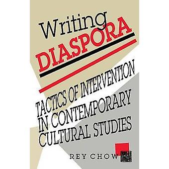Schreiben von Diaspora-Taktik der Intervention in Contemporary Cultural Studies von Chow & Rey