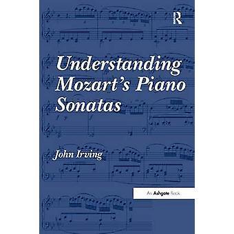 アーヴィング ・ ジョンによるモーツァルトのピアノ ・ ソナタを理解