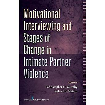 L'entrevue motivationnelle et étapes du changement en Violence conjugale par Murphy & Christopher M.