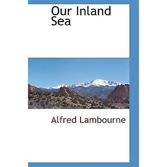 Unsere Binnenmeer von Lambourne & Alfred