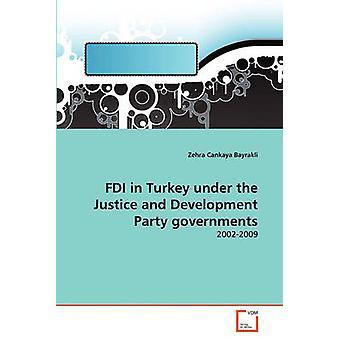 Ausländische Direktinvestitionen in der Türkei unter der Partei für Gerechtigkeit und Entwicklung Regierungen von Cankaya Bayrakli & Zehra