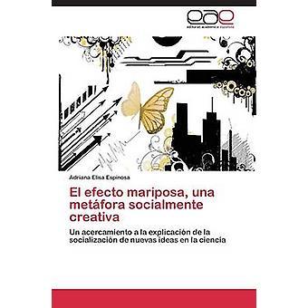 El Efecto Mariposa Una Metafora Socialmente Creativa by Espinosa Adriana Elisa