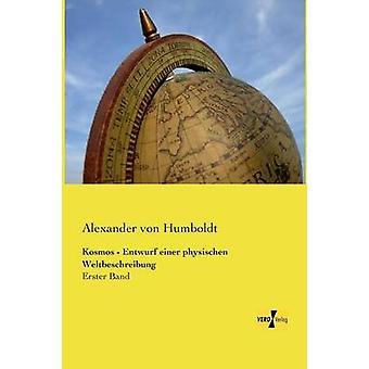Kosmos Entwurf einer physischen Weltbeschreibung von Humboldt & Alexander von