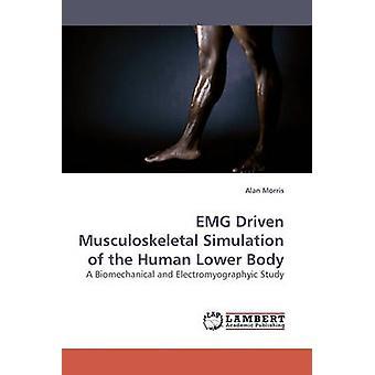 EMG, die Muskel-Skelett-Simulation des unteren Körpers von Morris & Alan angetrieben