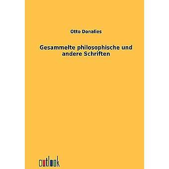 Gesammelte philosophische und Andere Schriften by Donalies & Otto