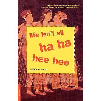 Life Isn't All Ha Ha Hee Hee by Meera Syal - 9780312278564 Book