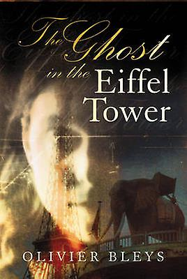 The Ghost in the Eiffel Tower by Olivier Bleys - 9780714530949 Book