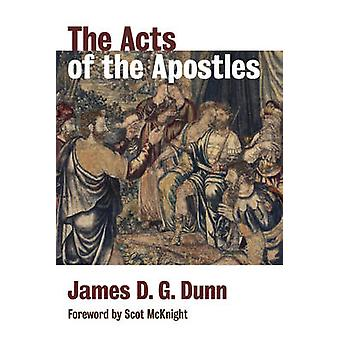 The Acts of the Apostles by James D. G. Dunn - Scot McKnight - 978080