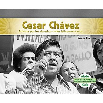 Cesar Chávez - Activista Por Los Derechos Civiles Latinoamericanos (C
