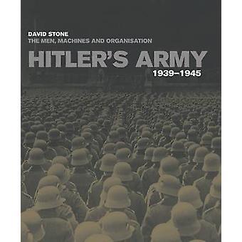 Hitlers leger 1939-1945-de mannen-machines en organisatie door David