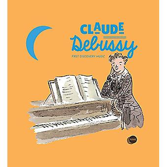 Claude Debussy by Pierre Babin - Charlotte Voake - Michael Cantwell -