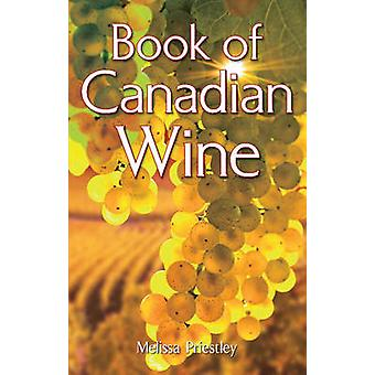 Book of Canadian Wine by Melissa Priestley - 9781897278628 Book